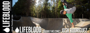 Lifeblood Skateboards Welcomes Josh Rodriguez
